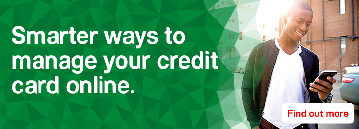 Smarter ways to manage your credit card online. Find out more.