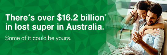 There's over 16.2 billion* in lost super in Australia. Some of it could be yours.