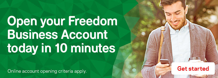 Open your Freedom Business Account today in 10 minutes. Find out more