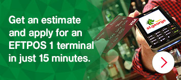 Get an estimate and apply for an EFTPOS 1 terminal