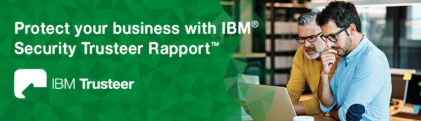 Protect your business today with IBM Security Trusteer Rapport