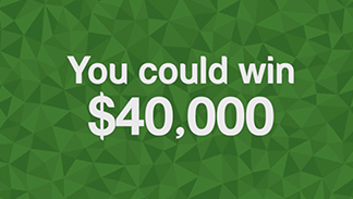 You could win $40,000