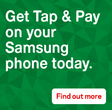 Get Tap and Pay on your Samsung phone today. Find out more.