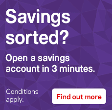 Savings sorted? Open a savings account in 3 minutes. Conditions apply. Find out more.