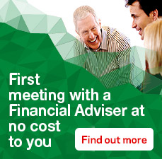 First meeting with a Financial Advisor at no cost to you. Find out more.