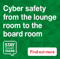 Cyber safety from the lounge room to the board room. Stay Smart Online. Find out more.