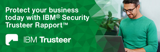 Protect your business today with IBM Security Trusteer Report